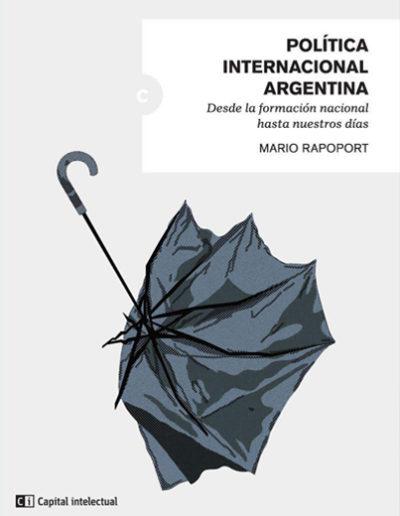 politica-internacional-argentina-mario-rapoport