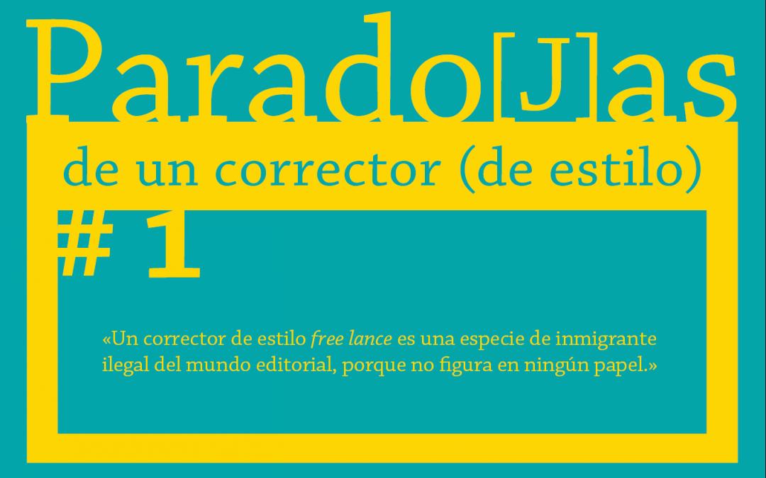 Paradojas de un corrector (de estilo) || #1