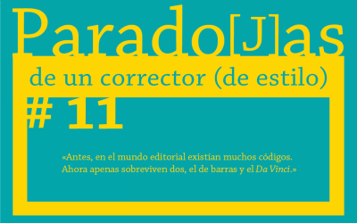 Paradojas de un corrector (de estilo) || #11