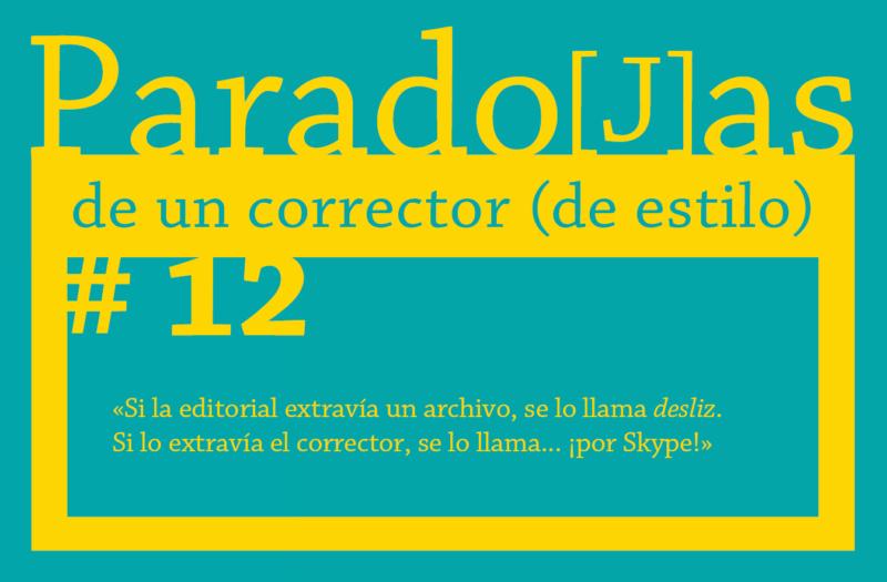 Paradojas de un corrector (de estilo) || #12