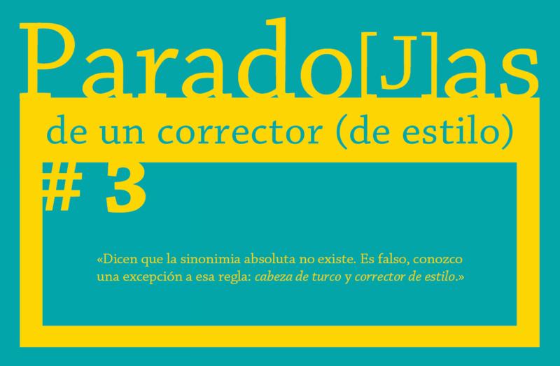Paradojas de un corrector (de estilo) || #3