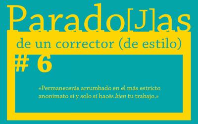 Paradojas de un corrector (de estilo) || #6