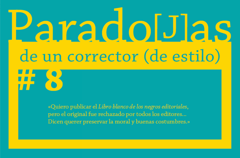 Paradojas de un corrector (de estilo) || #8