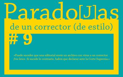 Paradojas de un corrector (de estilo) || #9